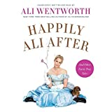 img - for Happily Ali After: And Other Fairly True Tales by Ali Wentworth(June 9, 2015) Audio CD book / textbook / text book