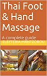 Thai Foot & Hand Massage: A complete...