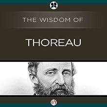 Wisdom of Thoreau | Livre audio Auteur(s) :  The Wisdom Series Narrateur(s) : Catherine Byers