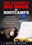 img - for The Trainer's Big Book of Bootcamps: Ready-Made Workouts for Your Bootcamp or Group Fitness Class book / textbook / text book