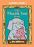 img - for The Thank You Book (An Elephant and Piggie Book) book / textbook / text book