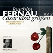 Cäsar lässt grüßen. Die Geschichte der Römer 2 | Joachim Fernau