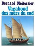 echange, troc Bernard Moitessier - Vagabond des mers du Sud