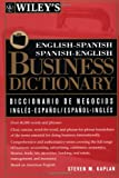 Wiley's English-Spanish, Spanish-English Business Dictionary (0471126659) by Steven M. Kaplan