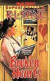 Broken Hearts (Fear Street Superchillers)