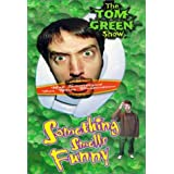 Tom Green Show:Something Smells Funny  (2000)