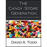 The Candy Store Generation: How the Baby Boomers are Screwing Up America