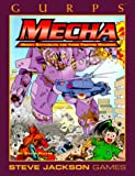 Gurps Mecha: Mighty Battlesuits and Anime Fighting Machines (155634239X) by Pulver, David
