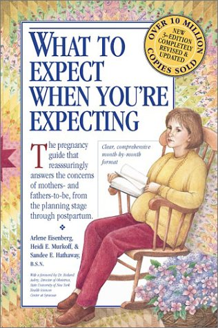 What to Expect When You're Expecting, Third Edition, HEIDI MURKOFF, ARLENE EISENBERG, SANDEE HATHAWAY