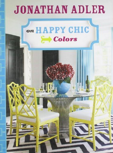 jonathan-adler-on-happy-chic-colors-by-adler-jonathan-2010-hardcover
