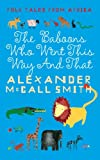 Alexander McCall Smith Folk Tales From Africa: The Baboons Who Went This Way And That