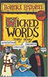 Terry Deary Wicked Words (Horrible Histories Special)