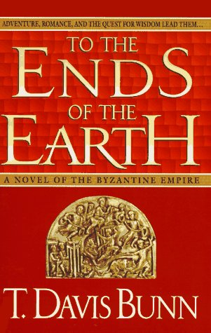 Image for To the Ends of the Earth: A Novel of the Byzantine Empire