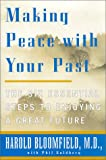 Making Peace With Your Past: The Six Essential Steps to Enjoying a Great Future (0060195282) by Goldberg, Philip