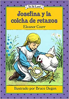 Josefina Y La Colcha De Retazos / the Josefina Story Quilt (Ya Se Leer
