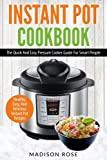 img - for Instant Pot Cookbook: The Quick And Easy Pressure Cooker Guide For Smart People - Healthy, Easy, And Delicious Instant Pot Recipes book / textbook / text book