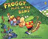 Froggy Plays in the Band (0142400513) by London, Jonathan
