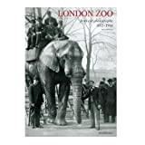 London Zoo from Old Photographs 1852-1914