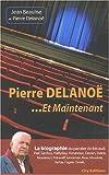 echange, troc Jean Beaulne, Pierre Delanoë - Pierre Delanoé.. : Et maintenant