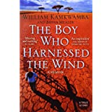 The Boy Who Harnessed the Windby William Kamkwamba