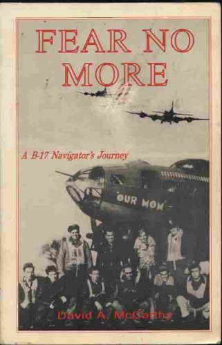 Fear No More: A B-17 Navigator's Journey