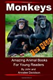 Monkeys - For Kids: Amazing Animal Books For Young Readers (Volume 1)