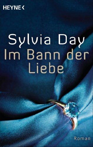 Sylvia Day - Im Bann der Liebe: Roman (German Edition)