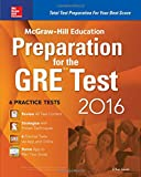 img - for McGraw-Hill Education Preparation for the GRE Test 2016: Strategies + 6 Practice Tests + 2 Apps (Mcgraw Hill Education Gre Premium) book / textbook / text book