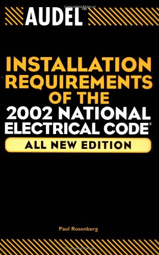 Audel Installation Requirements of the 2002 National Electrical Code (Audel Installation Requirements of the National Electrical Code)