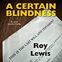 A Certain Blindness: Eric Ward, Book 1 Audiobook by Roy Lewis Narrated by Gordon Griffin
