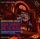Manufacturing Consent - Noam Chomsky and the Media : A Primer in Intellectual Self-Defence (1551640023) by Achbar, Mark