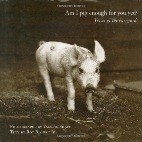 Am I Pig Enough for You Yet?: Voices of the Barnyard PDF