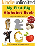 My First Big Alphabet Book: Animals, Fruits and Vegetables from A-Z (Beginner Series Book 2)