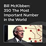 Bill McKibben: 350 The Most Important Number in the World | Bill McKibben