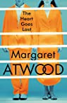 The Heart Goes Last par Atwood