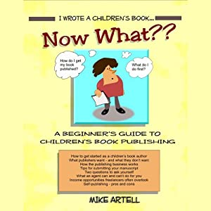 I Wrote a Children's Book... Now What? Audiobook