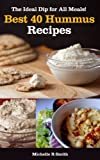 Best 40 Hummus Recipes: The Ideal Dip for All Meals!