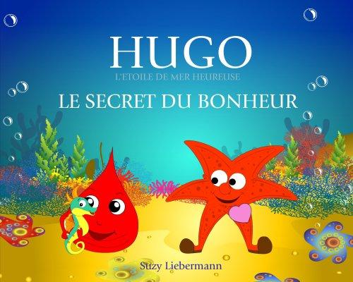 Couverture du livre LE SECRET DU BONHEUR (L'ETOILE DE MER HEUREUSE)