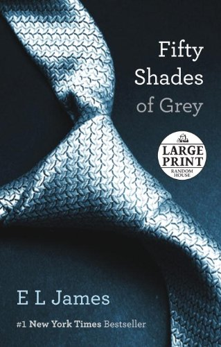 Fifty Shades of Grey: Book One of the Fifty Shades Trilogy (Random House Large Print)