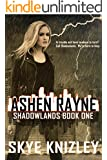 Ashen Rayne (Shadowlands Book 1)
