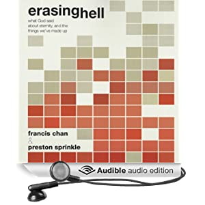 Erasing Hell: What God Said about Eternity, and the Things We Made Up (Unabridged)