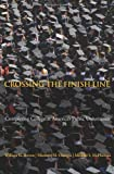 Crossing the Finish Line: Completing College at Americas Public Universities 1st (first) 1st (first) Edition by Bowen, William G., Chingos, Matthew M., McPherson, Michael S (2009)