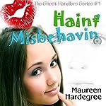 Haint Misbehavin' | Maureen Hardegree