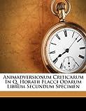 img - for Animadversionum Criticarum In Q. Horatii Flacci Odarum Librum Secundum Specimen book / textbook / text book