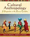 Emily A. Schultz Cultural Anthropology: A Perspective on the Human Condition