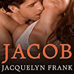 Jacob: Nightwalkers Series, Book 1 (       UNABRIDGED) by Jacquelyn Frank Narrated by Xe Sands