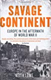 ISBN: 067091746X - Savage Continent: Europe in the Aftermath of World War II