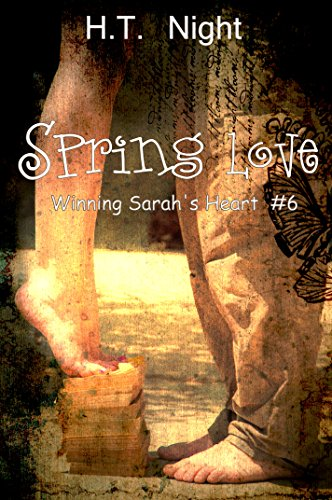 Spring Love (Winning Sarah's Heart Book 6)