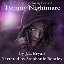 Tommy Nightmare: The Paranormals, Book 2 (       UNABRIDGED) by JL Bryan Narrated by Stephanie Bentley