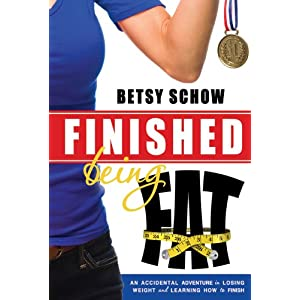 Finished Being Fat: An Accidental Adventure in Losing Weight and Learning How to Finish